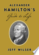 Alexander Hamilton s Guide to Life