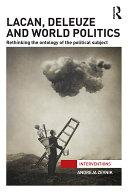 Lacan, Deleuze and World Politics