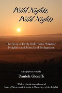 Wild Nights  Wild Nights  the Story of Emily Dickinson s Master  Neighbor and Friend and Bridegroom