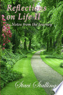 Reflections On Life II : from the journey will encourage you to find...