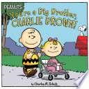 You're A Big Brother, Charlie Brown! : from charlie brown and his little...
