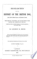 Researches Into the History of the British Dog