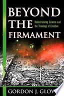 Beyond the Firmament