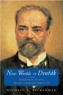 New Worlds of Dvořák