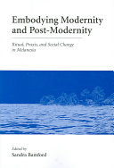 Embodying Modernity and Postmodernity