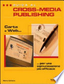 Guida al cross media publishing  carta e web per una comunicazione efficace