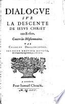Dialogue sur la descente de Jésus-Christ aux enfers, contre les missionnaires, par Charles Drelincourt