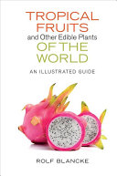 Tropical Fruits and Other Edible Plants of the World Plants Natural Environment This Field