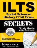 ILTS Social Science History  114  Exam Secrets Study Guide