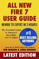 All New Fire 7 User Guide   Newbie to Expert in 2 Hours