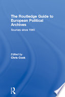 The Routledge Guide to European Political Archives