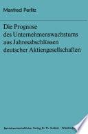 Die Prognose des Unternehmens- wachstums aus Jahresabschlüssen deutscher Aktiengesellschaften