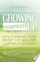 Growing Yourself Up