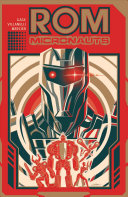 Rom And The Micronauts : and the tiniest heroes around!...