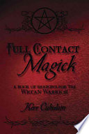 Full Contact Magick : the archetype of the warrior...