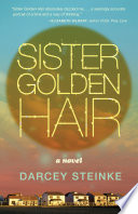 Sister Golden Hair  A Novel