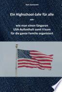 Ein Highschool Jahr F R Alle Oder Wie Man Einen L Ngeren Usa Aufenthalt Samt Visum F R Die Ganze Familie Organisiert