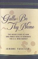 Gallo be Thy Name