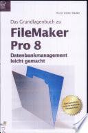 Das Grundlagenbuch zu FileMaker Pro 8