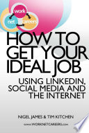 How to Get Your Ideal Job  Using LinkedIn  Social Media and the Internet