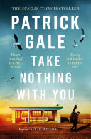 Take Nothing With You : a compassionate, compelling new novel of boyhood, coming...