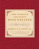 The World s Greatest Wine Estates
