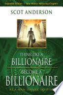 Think Like A Billionaire Become A Billionaire