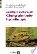 Grundlagen und Konzepte Klärungsorientierter Psychotherapie