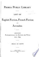 Peoria Public Library List of English Fiction  French Fiction  and Juveniles