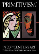 Primitivism  in 20th Century Art   Affinity of the Tribal and the Modern