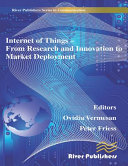 Internet of Things Applications   From Research and Innovation to Market Deployment