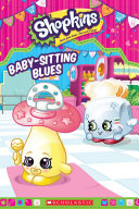 Baby-Sitting Blues (Shopkins) : is a miniature grocery store product: there...