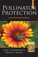 Pollinator Protection a Bee   Pesticide Handbook