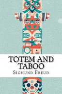 Totem and Taboo Sigmund Freud