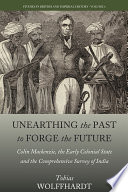Unearthing the Past to Forge the Future British East India Company Consolidated