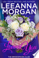 Loving You  The Bridesmaids Club  Book 2