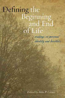Defining the Beginning and End of Life