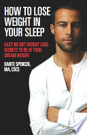 How to Lose Weight in Your Sleep  Easy No Diet Weight Loss Secrets to Be at Your Dream Weight