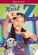 The Real Z  American Girl  Z Yang  Book 1