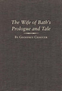 The Wife of Bath s Prologue and Tale