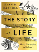 The Story of Life: Great Discoveries in Biology