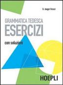 Grammatica tedesca. Esercizi. Con soluzioni