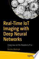 Real Time Iot Imaging With Deep Neural Networks
