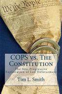 Cops Vs. the Constitution