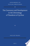 The Constancy and Development in the Christology of Theodoret of Cyrrhus