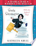 Women Who Broke the Rules  Sonia Sotomayor