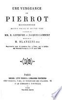 Une Vengeance de Pierrot bouffonnerie [in eleven scenes], moitié prose et moitié vers, etc