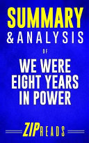 Summary and Analysis of We Were Eight Years in Power
