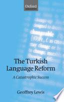 The Turkish Language Reform   A Catastrophic Success