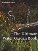 The Ultimate Water Garden Book